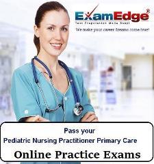Pass your Pediatric Nursing Practitioner Primary Care (10 Practice Tests) -  Exam Edge, LLC