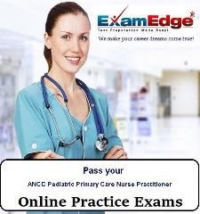 Pass your ANCC Pediatric Primary Care Nurse Practitioner (10 Practice Tests) -  Exam Edge, LLC