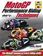 Performance Riding Techniques - Fully revised and updated: The MotoGP manual of track riding skills Third , Third edition by Ibbott, Andy (2013) Hardcover -  Haynes Publishing